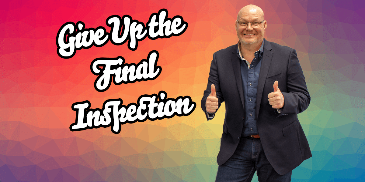 The Who, What, and When of FINAL INSPECTIONS