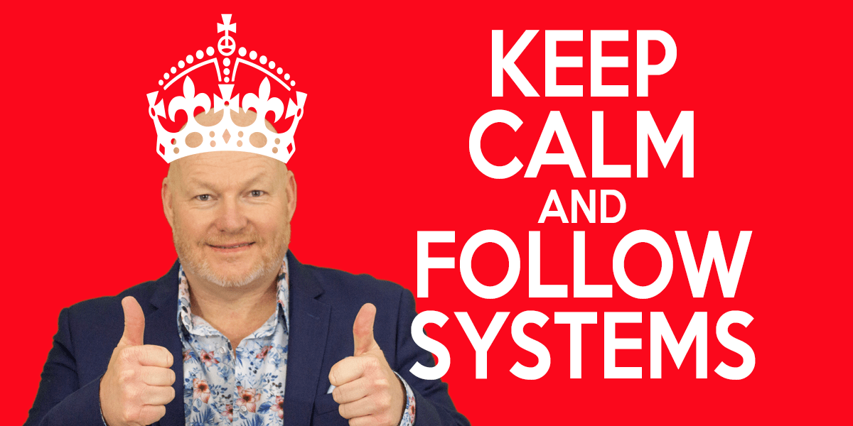 Keep Calm and Follow Your Systems/Procedures